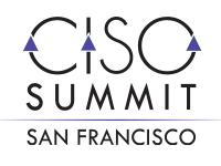 CISO San Francisco Summit